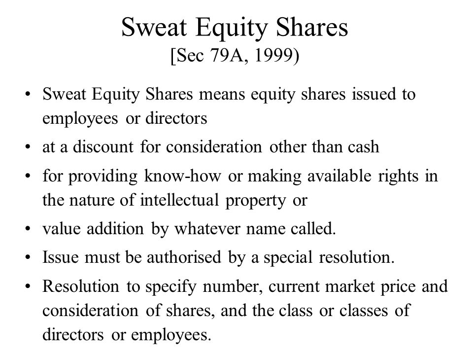 Sweat Equity Shares [Sec 79A, 1999)
